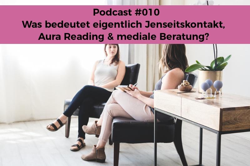 Seelenschimmer, Podcast 010, Jenseitskontakt