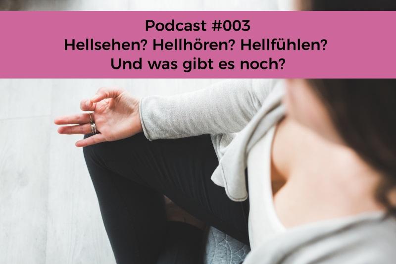 Podcast 003 - Seelenschimmer Herzensdialog - Gespraeche mit Marisa - Welche Hellsinne gibt es