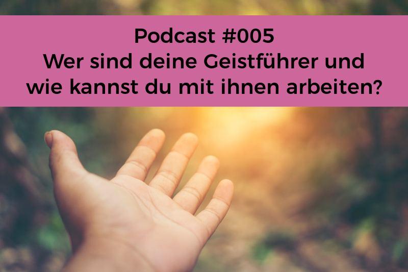 Podcast 005 - Seelenschimmer Herzensdialog - Gespraeche mit Marisa - Wer sind deine Geistführer und wie kannst du mit ihnen arbeiten