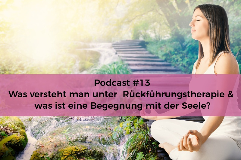 Seelenschimmer, Rückführungstherapie, Begegnung mit der Seele