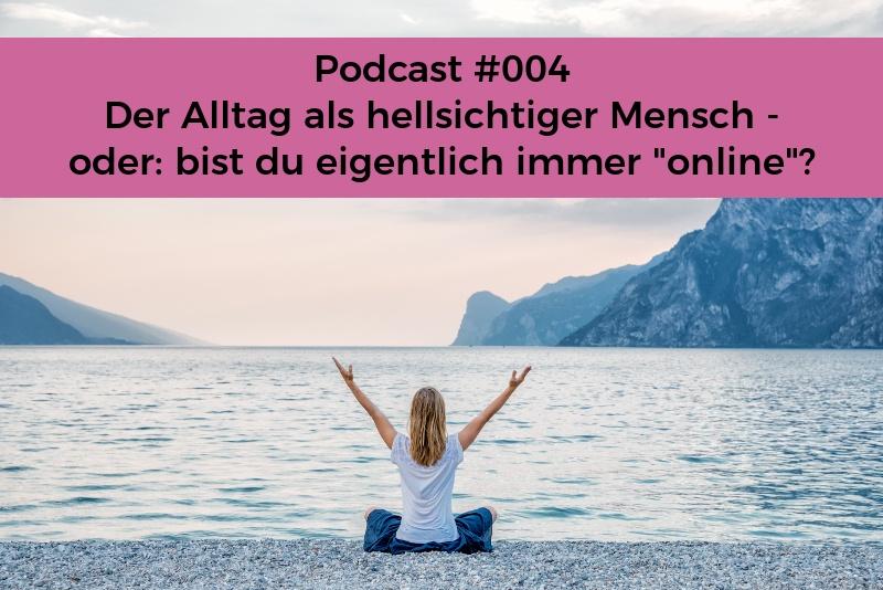 Podcast 004- Seelenschimmer Herzensdialog - Gespraeche mit Marisa - Der Alltag als hellsichtiger Mensch - oder bist du eigentlich immer online